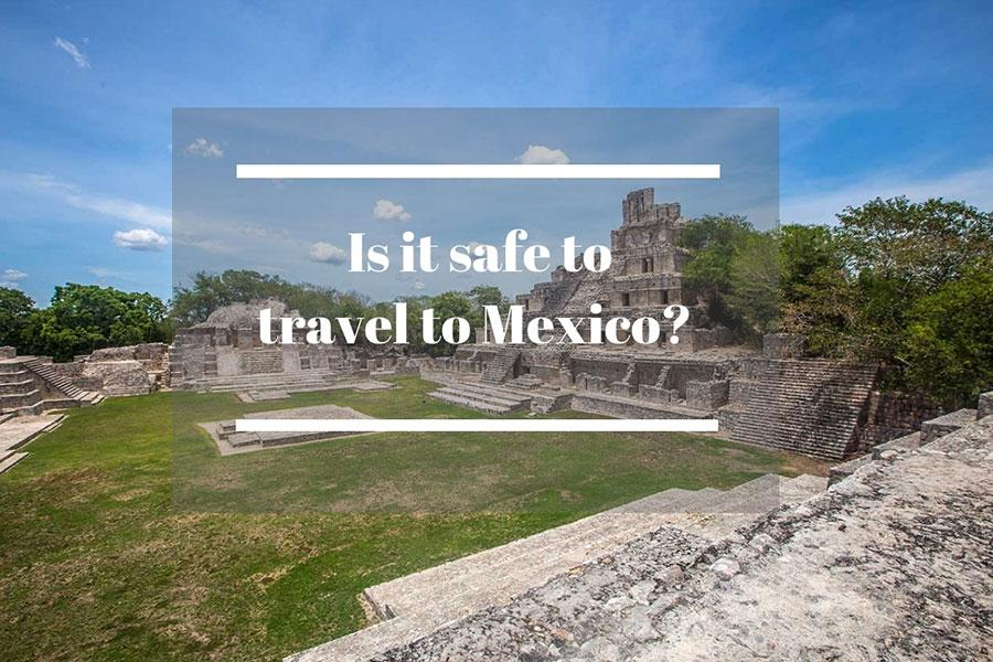 Is it safe to travel to Mexico?